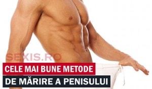 cele mai bune metode de marire a penisului